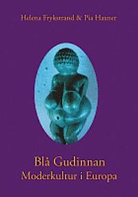 Blå Gudinnan - Moderkultur i Europa